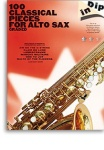 Dip In: 100 Classical Pieces for Alto Sax
