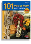 101 Popular Songs - Solos and Duets for Alto Saxophone